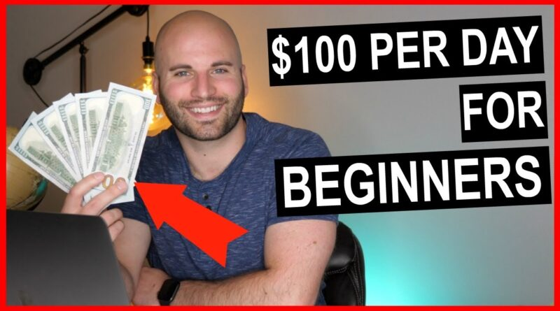 Best Way To Make Money Online For Beginners $100 Per Day