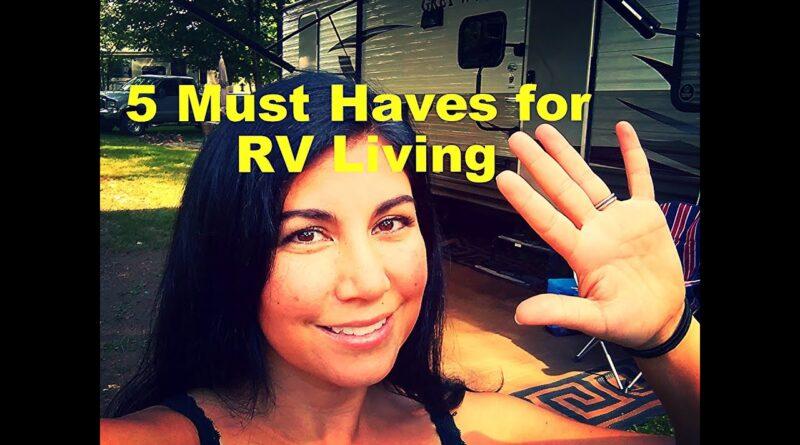 5 Must Haves for Full Time RVing Living