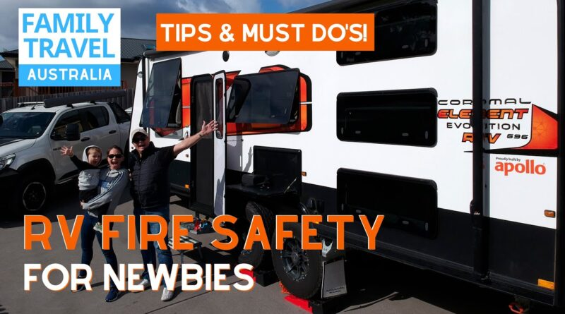 RV FIRE SAFETY | Tips & must do's for caravan newbies! | Caravanning Family Travel Australia EP 35