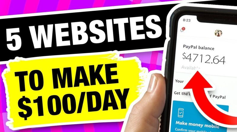 5 Websites To Make $100 a Day in 2020 (Start Today) For Beginners
