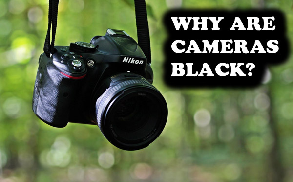 Camera Color Guide – Why Cameras Are Black
