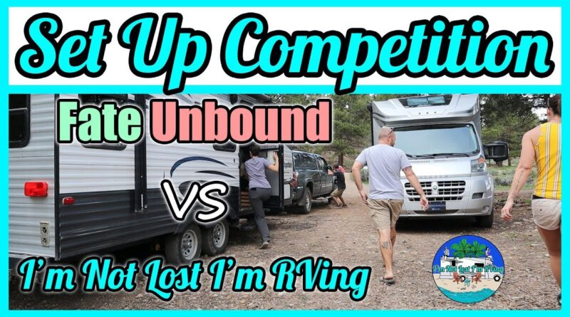 RV CHANNELS COMPETE: Fate Unbound VS I'm Not Lost I'm RVing // Campsite Set Up Competition