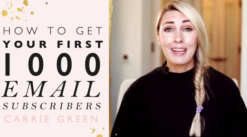 How To Get Your First 1000 Email Subscribers – Grow Your Email List Fast