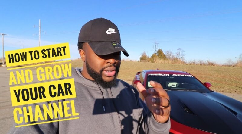 5 Tips On How To Start + Grow Car Channel On YouTube In 2019