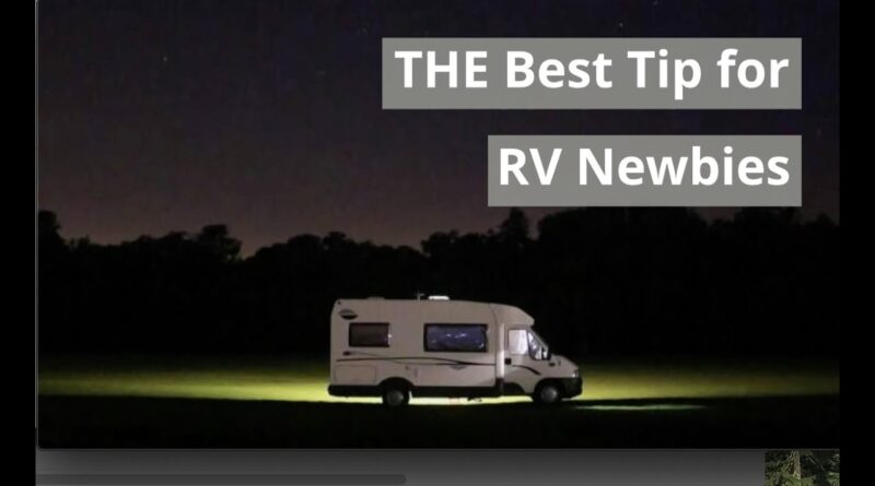 THE Best Tip for RV Newbies