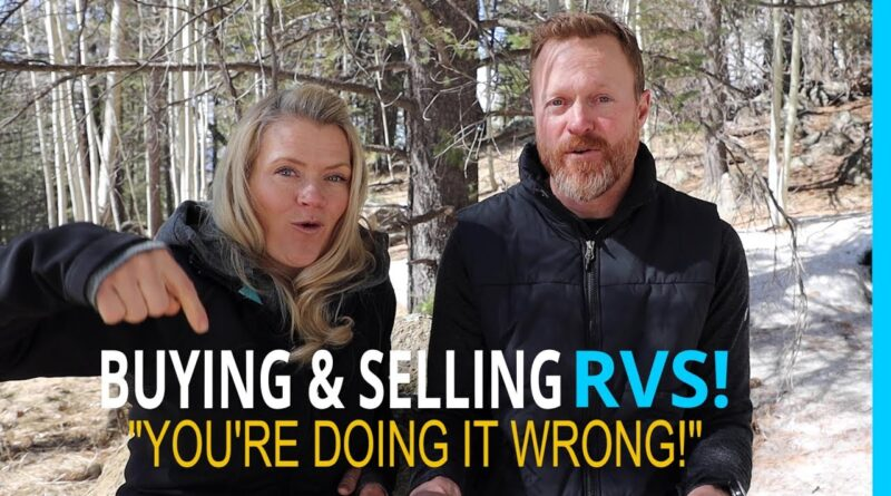 """BUYING & SELLING RV'S… """"YOU'RE DOING IT WRONG!"""""""