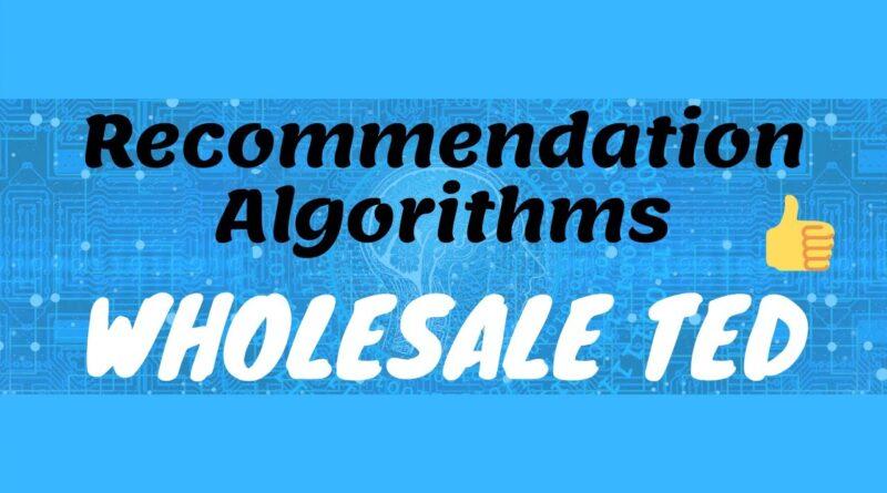 Wholesale Ted | RECOMMENDATION ALGORITHMS | Best of e-commerce