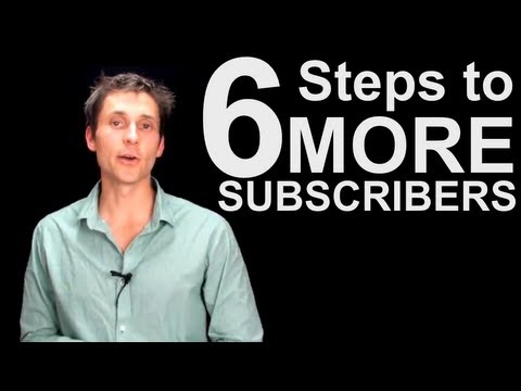 How To Get More Subscribers On YouTube – 6 Core Strategies