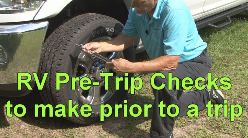 RV 101 –  RV Pre-Trip Checks for the RV Newbie