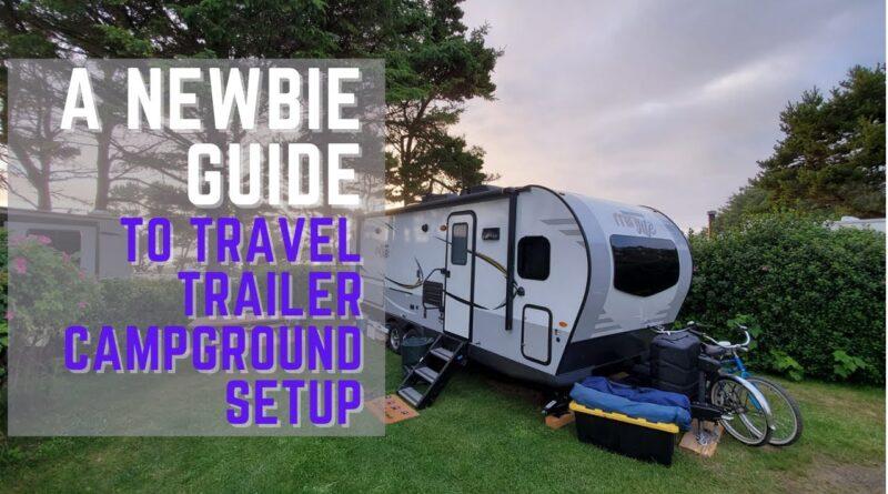 Newbie Guide to Travel Trailer Campground Setup
