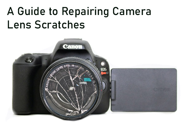 A Guide to Repairing Camera Lens Scratches