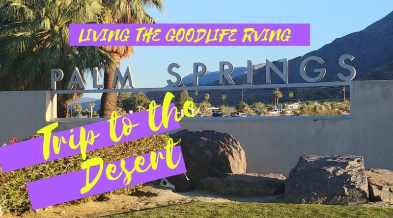 RV Newbies Tour you around Palm Springs Area We Check out Statues, Landmarks, Historical Landmarks.