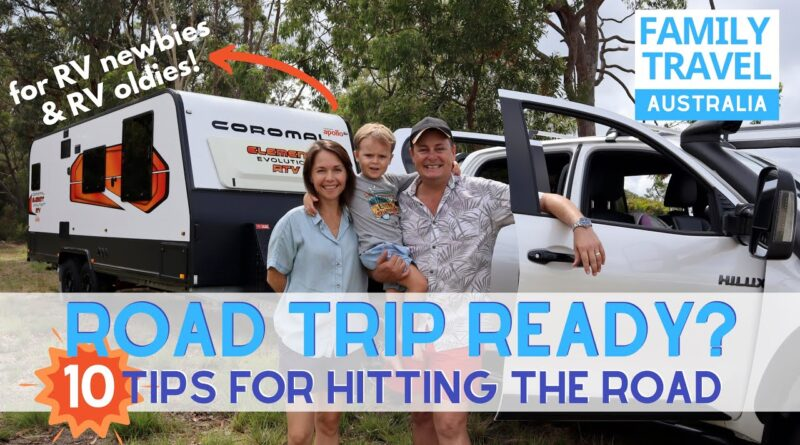 ROAD TRIP READY? | 10 Tips Every RV'er Should Know | Caravanning Family Travel Australia EP 40