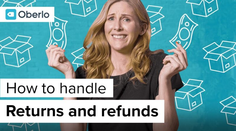 How to Deal With Returns and Refunds in 2020 | Oberlo Dropshipping