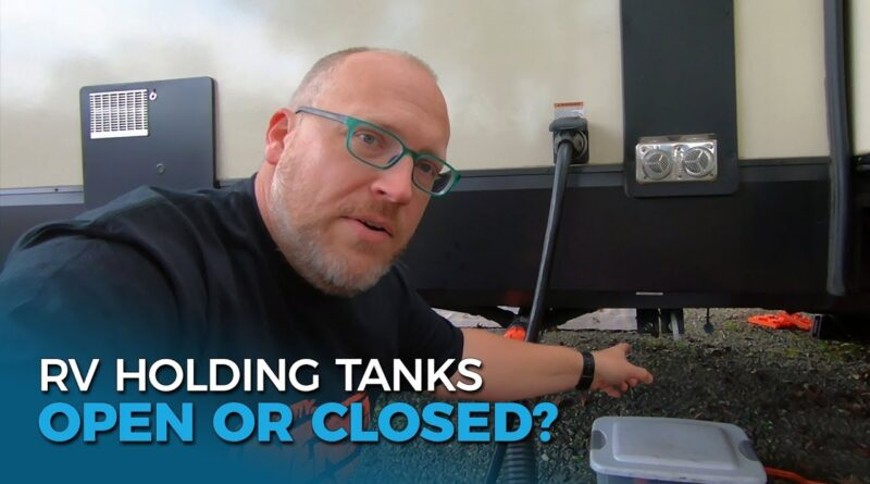 RV Holding Tanks: Should You Leave Them Open or Closed? | Full-time RV Family | Ep 99