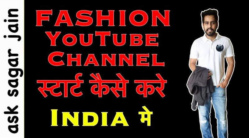 How to start a Fashion YouTube channel | Fashion YouTube Channel ideas