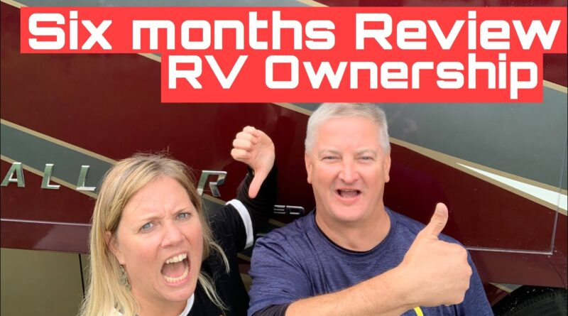 Let's Go RVing- New to Rving- RV Newbies 6th Month Review of RV Ownership
