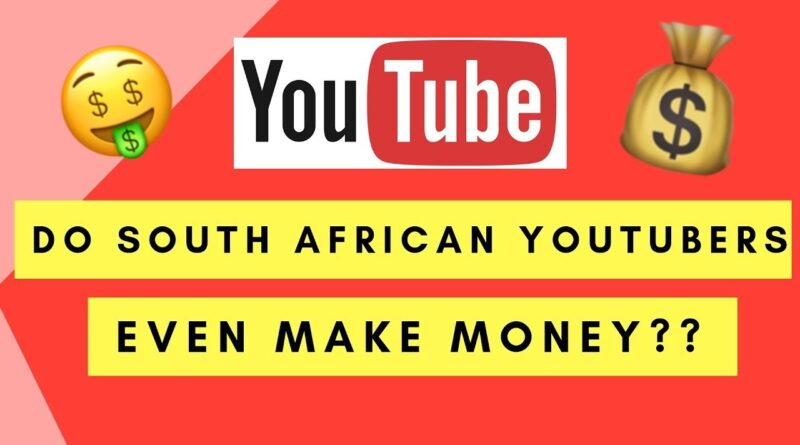🤑 HOW DO SOUTH AFRICAN YOUTUBERS MAKE MONEY 🤑