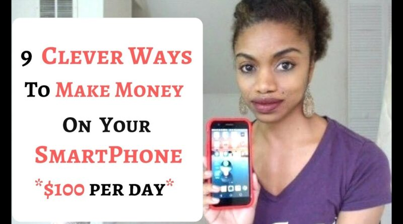 9 Ways To MAKE $100 A Day On Your SMARTPHONE.