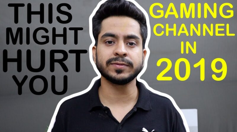 [HINDI] DON'T START A GAMING CHANNEL BEFORE WATCHING THIS