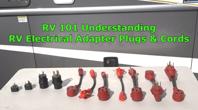 RV 101 Understanding RV Electrical Adapter Plugs & Cords for the RV Newbie