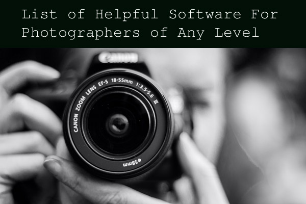 List of Helpful Software For Photographers of Any Level