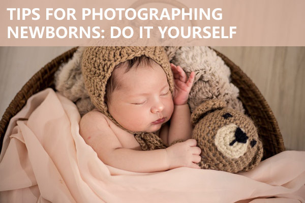 Tips for Photographing Newborns: Do It Yourself