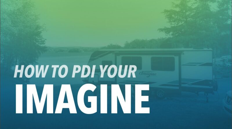How to PDI your Imagine Travel Trailer