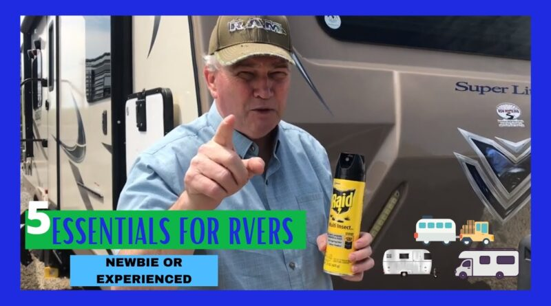 5 ESSENTIALS AND MUST HAVES FOR RV'ERS, NEWBIES AND THOSE SEASONED