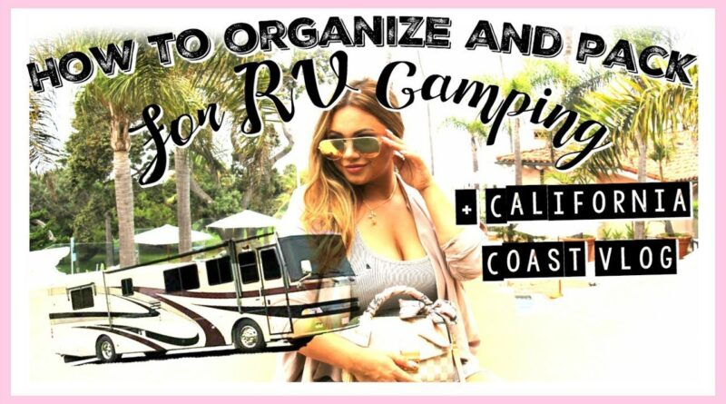 How to organize and pack an RV for a Road Trip and camping plus California Coast Vlog