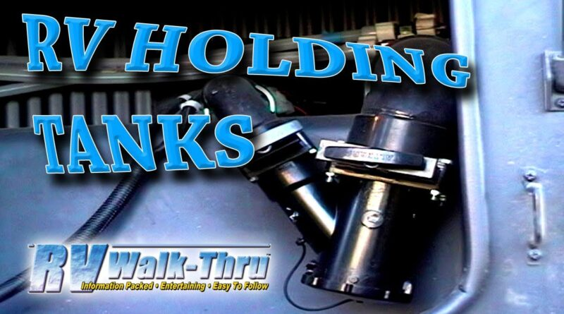 RV Holding Tanks – Learn about the Grey & Black Water Tanks