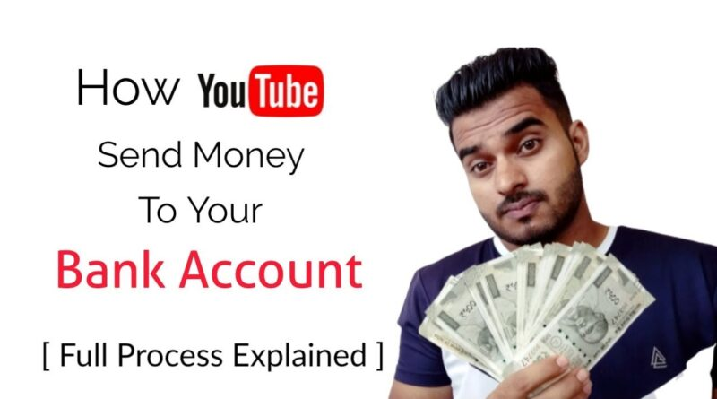 How to Start Youtube Channel and Receive Money in Your Bank account? Full Process Explained