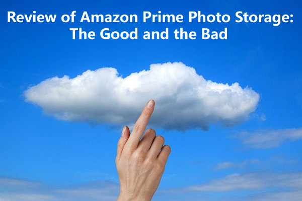 Review of Amazon Prime Photo Storage: The Good and the Bad