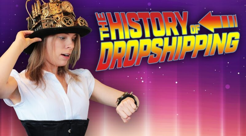 The TRUTH About the History of Dropshipping