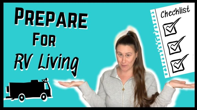 How To Prepare For Full Time RV Living [BEGINNERS GUIDE]