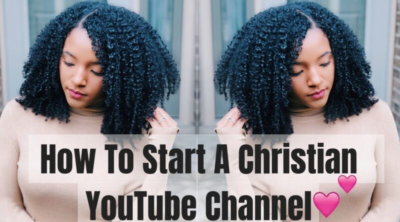 How to Start a CHRISTIAN YouTube Channel!♡