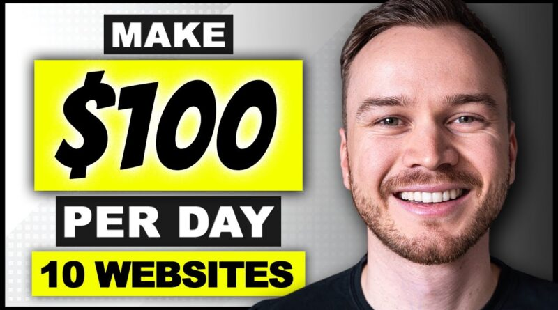 10 Websites To Make $100 a Day [in 10 Minutes]