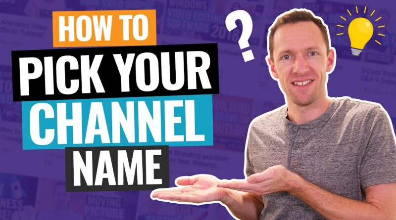 YouTube Channel Names – 6 Steps to Pick Your Channel Name!