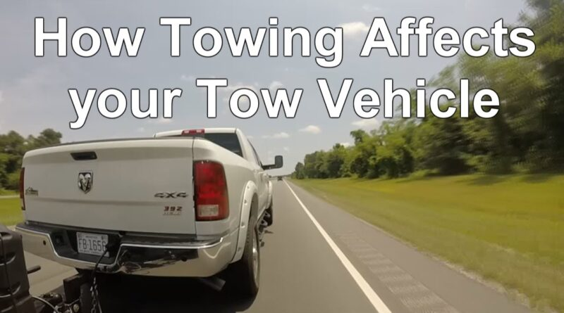 How Towing a Travel Trailer / 5th Wheel Affects your Tow Vehicle