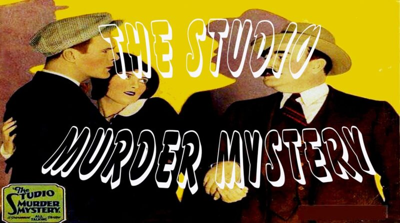 The Studio Murder Mystery (1929) — Mystery / Crime Movie Full Length Movie