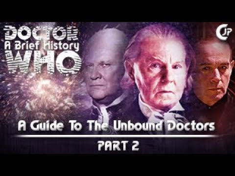 A Brief History – A Guide To The Unbound Doctors – Part 2