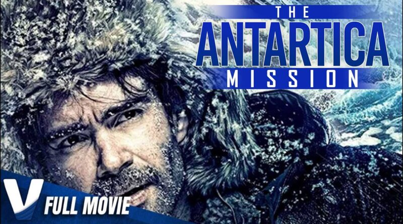 The Antartica Mission – Based On True Events – Full Action Movie In English