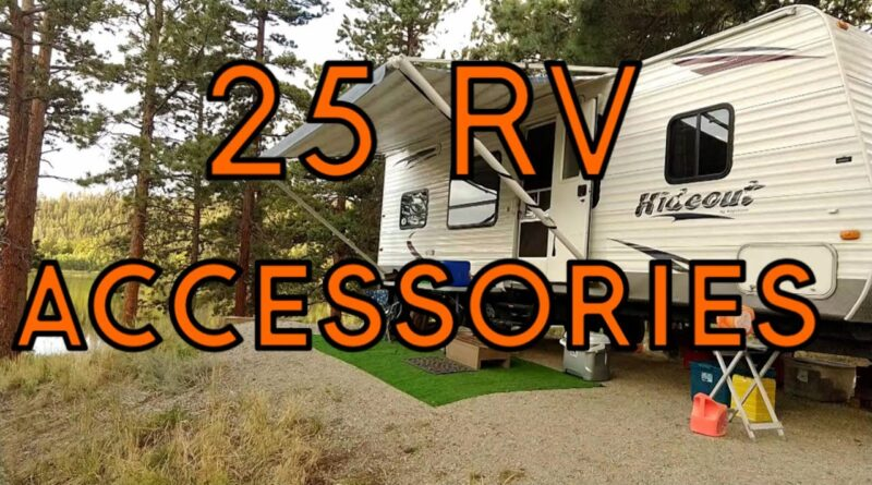 25 RV Accessories To Increase Your Camping Experience – Our 25 Camper Accessories