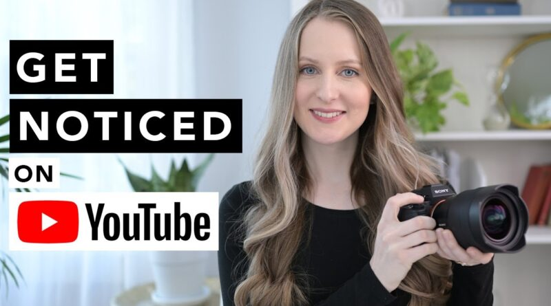 How to Get NOTICED on YouTube (Grow Your Channel from 0 to 100,000)