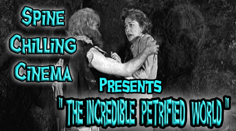 """Spine Chilling Cinema Presents """"The Incredible Petrified World"""" 1959"""