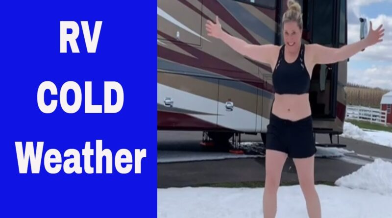 RV Cold Weather Tips- RV in Winter- RV Newbies
