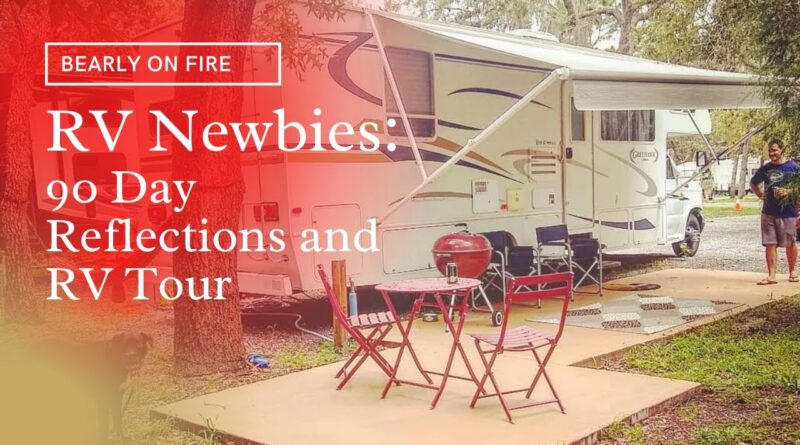 RV Newbies: 90 Day Reflections and RV Tour