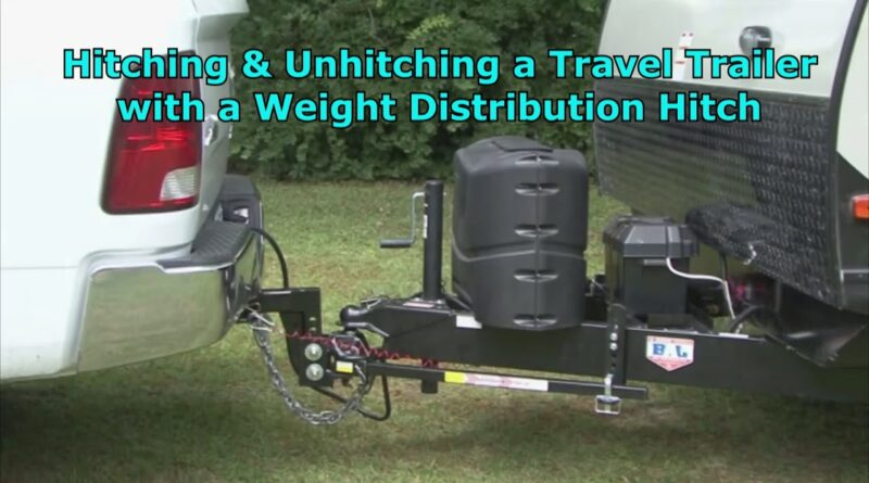 RV 101® – Hitching & Unhitching a Travel Trailer with a Weight Distribution Hitch
