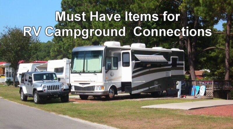 RV 101® – New RV Training – First 10 Must Have Items for RV Campground Connections