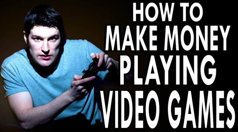 How to Make Money Playing Video Games – EPIC HOW TO